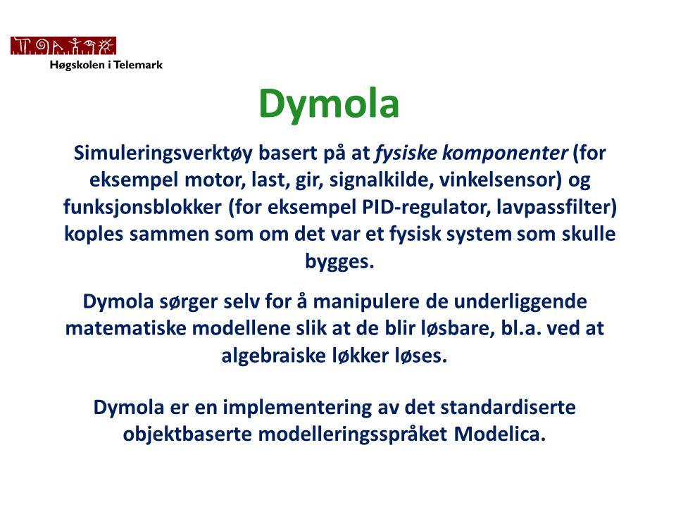 Dymola Simuleringsverktøy basert på at fysiske komponenter (for eksempel motor, last, gir, signalkilde, vinkelsensor) og funksjonsblokker (for eksempel PID-regulator, lavpassfilter) koples sammen som om det var et fysisk system som skulle bygges.
