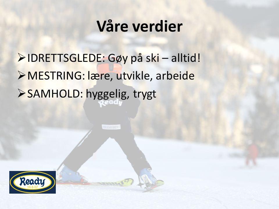 Våre tilbud • Alpinskolen – Grunnleggende skiferdigheter – Rekrutt 1 og 2 • Treningsgrupper – For de som har stått noe på ski tidligere – Inndelt i årsklasser; 2006, 2005 osv
