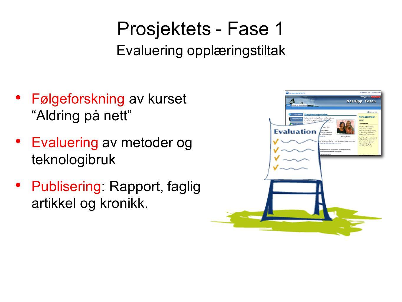 """Evaluering opplæringstiltak • Følgeforskning av kurset """"Aldring på nett"""" • Evaluering av metoder og teknologibruk • Publisering: Rapport, faglig artik"""