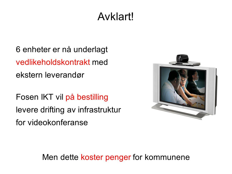 Avklart! 6 enheter er nå underlagt vedlikeholdskontrakt med ekstern leverandør Fosen IKT vil på bestilling levere drifting av infrastruktur for videok