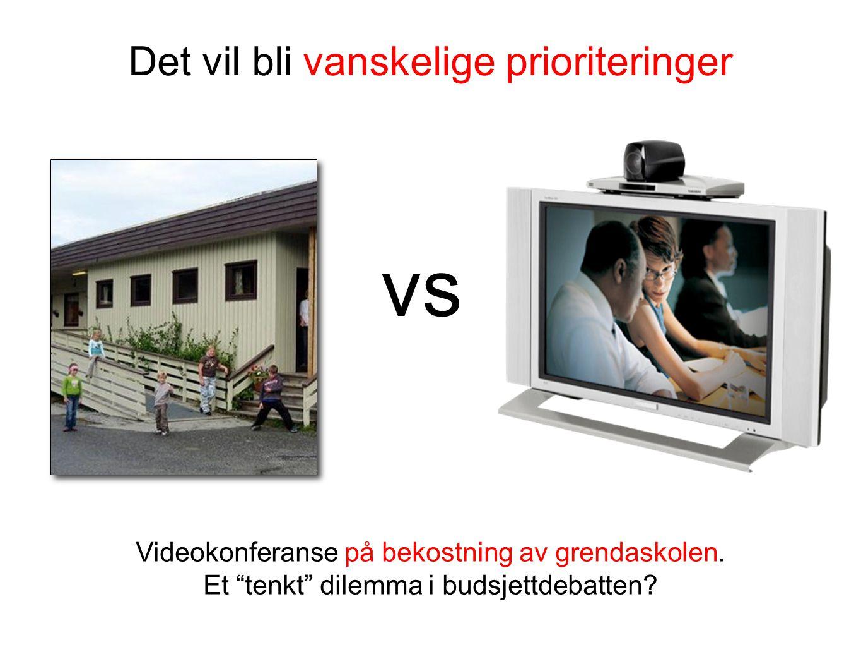 """Det vil bli vanskelige prioriteringer vs Videokonferanse på bekostning av grendaskolen. Et """"tenkt"""" dilemma i budsjettdebatten?"""