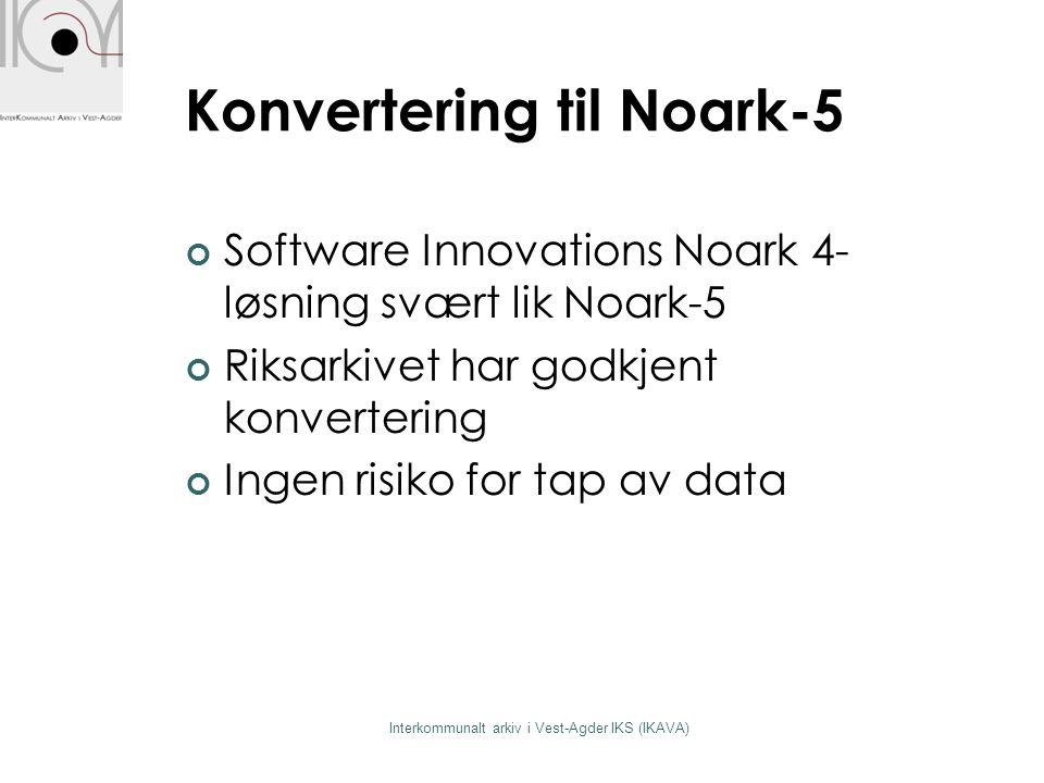 Konvertering til Noark-5 Software Innovations Noark 4- løsning svært lik Noark-5 Riksarkivet har godkjent konvertering Ingen risiko for tap av data In