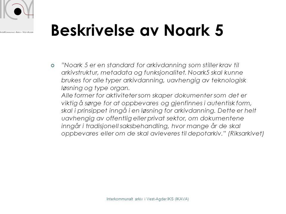"""Beskrivelse av Noark 5 """"Noark 5 er en standard for arkivdanning som stiller krav til arkivstruktur, metadata og funksjonalitet. Noark5 skal kunne bruk"""