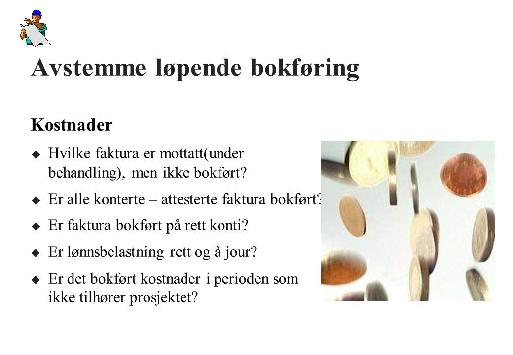 Avstemme løpende bokføring Inntekter u Er alle utstedte utgående faktura med i rapporten.