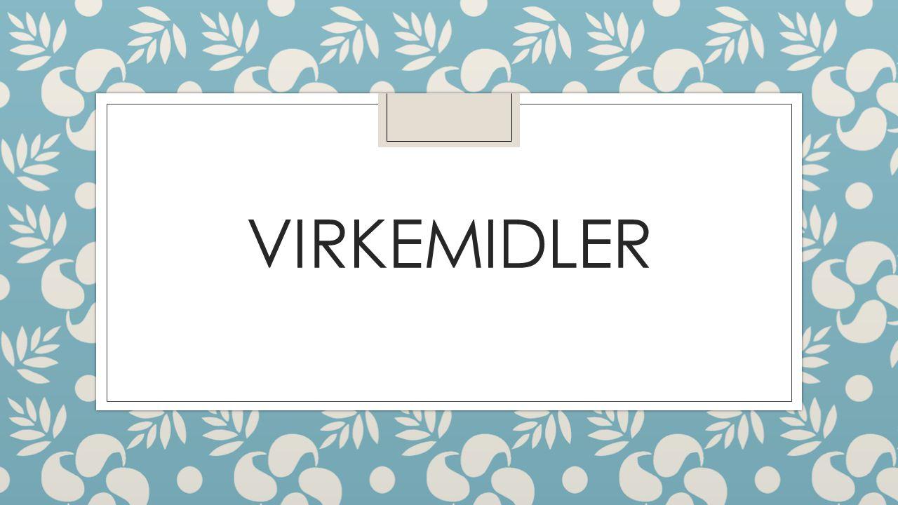 VIRKEMIDLER