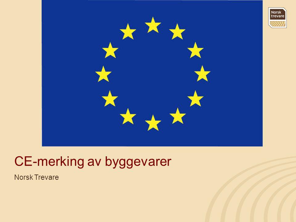 CE-merking av byggevarer Norsk Trevare