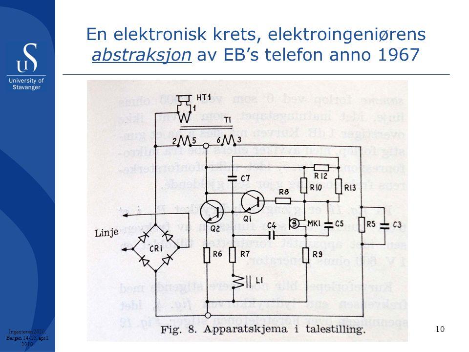 10 En elektronisk krets, elektroingeniørens abstraksjon av EB's telefon anno 1967 Ingeniøren 2020, Bergen 14-15.