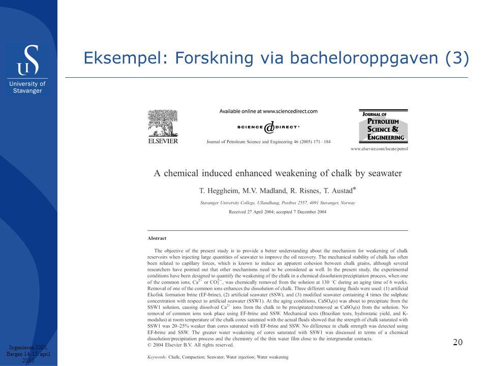 Eksempel: Forskning via bacheloroppgaven (3) Ingeniøren 2020, Bergen 14-15. april 2010 20