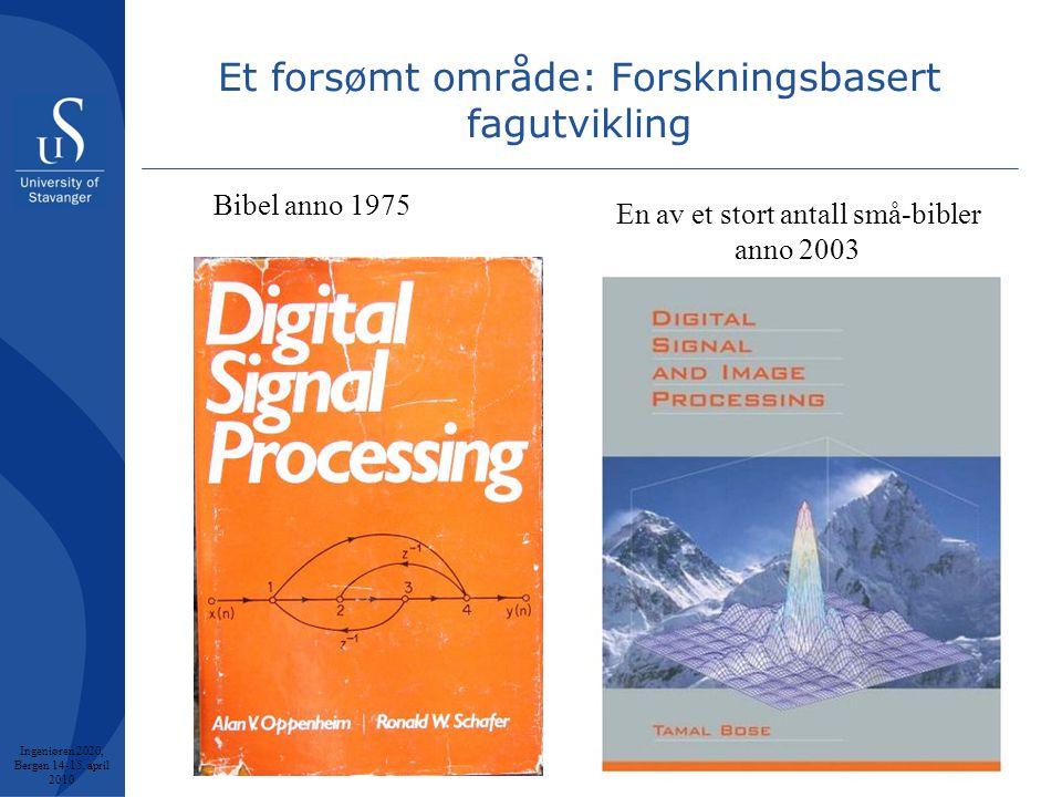 21 Et forsømt område: Forskningsbasert fagutvikling Bibel anno 1975 En av et stort antall små-bibler anno 2003 Ingeniøren 2020, Bergen 14-15.