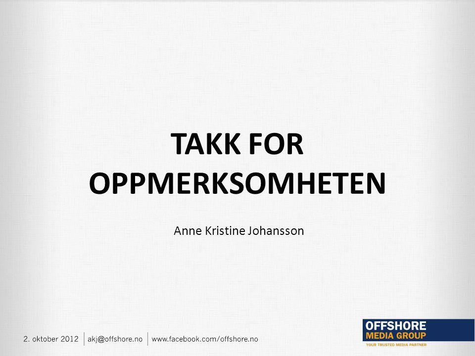 Anne Kristine Johansson TAKK FOR OPPMERKSOMHETEN