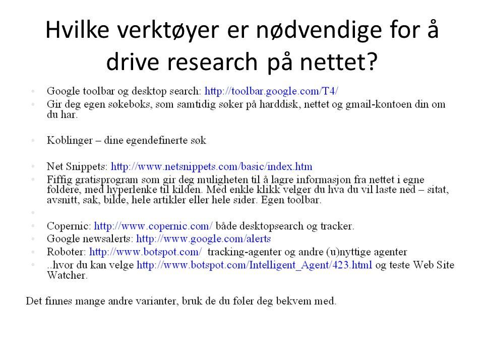 Hvilke verktøyer er nødvendige for å drive research på nettet