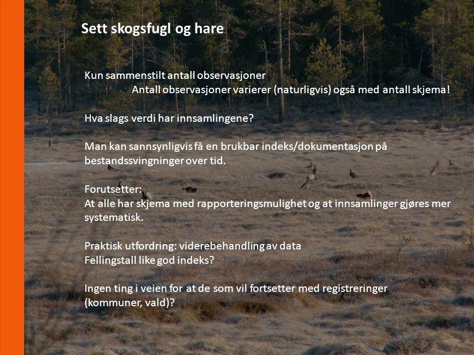 www.fnat.no Sett skogsfugl og hare Kun sammenstilt antall observasjoner Antall observasjoner varierer (naturligvis) også med antall skjema.
