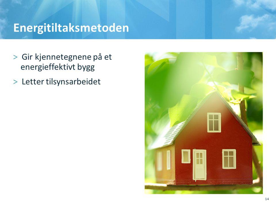 Energitiltaksmetoden 14 >Gir kjennetegnene på et energieffektivt bygg >Letter tilsynsarbeidet