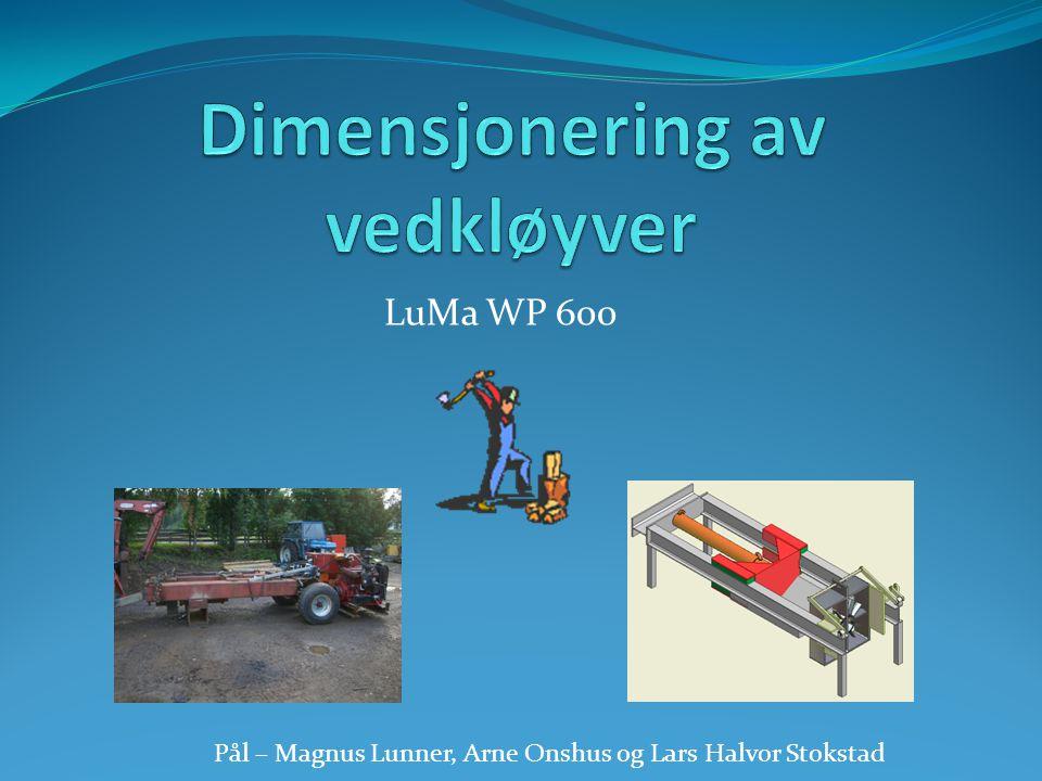LuMa WP 600 Pål – Magnus Lunner, Arne Onshus og Lars Halvor Stokstad