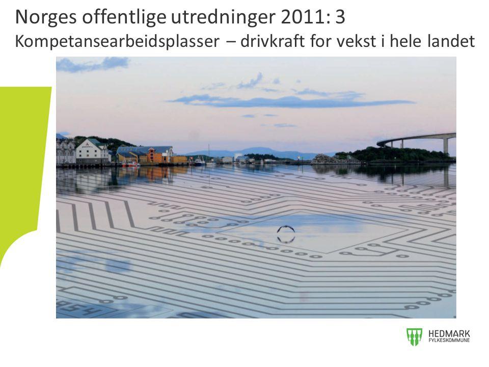 Norges offentlige utredninger 2011: 3 Kompetansearbeidsplasser – drivkraft for vekst i hele landet