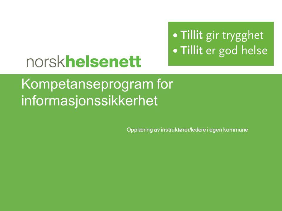 Kompetanseprogram for informasjonssikkerhet Opplæring av instruktører/ledere i egen kommune