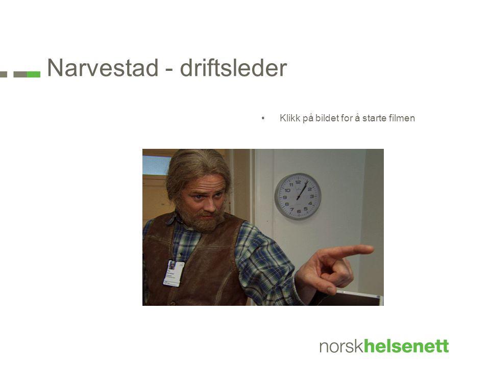 Narvestad - driftsleder •Klikk på bildet for å starte filmen