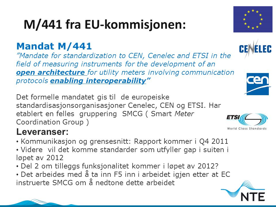 "M/441 fra EU-kommisjonen: Mandat M/441 ""Mandate for standardization to CEN, Cenelec and ETSI in the field of measuring instruments for the development"