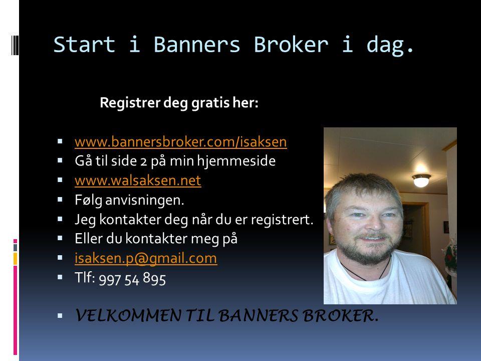 Start i Banners Broker i dag.