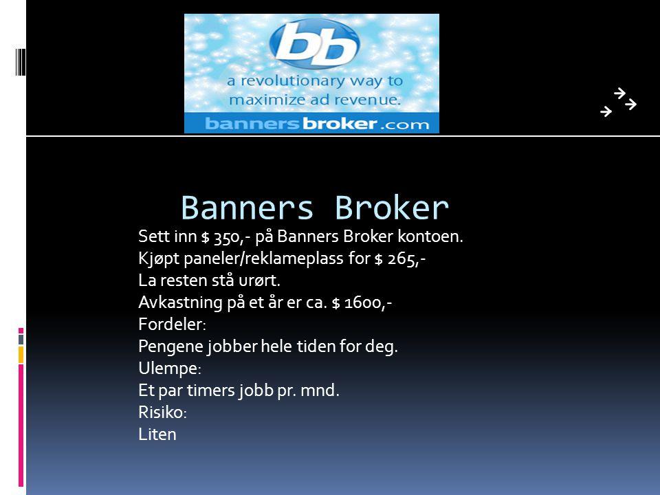 Banners Broker Sett inn $ 350,- på Banners Broker kontoen.
