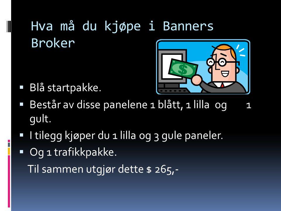 Hva må du kjøpe i Banners Broker  Blå startpakke.