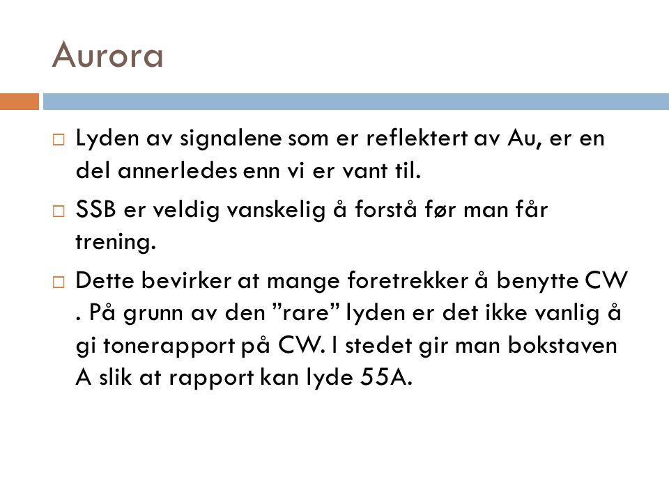 Aurora  Lyden av signalene som er reflektert av Au, er en del annerledes enn vi er vant til.
