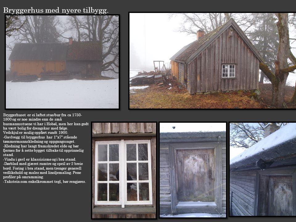 Bryggerhus med nyere tilbygg. Bryggerhuset er ei laftet stue/bur fra ca 1750- 1800 og er noe mindre enn de små husmannsstuene vi har i Hobøl, men her