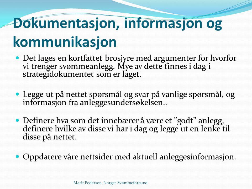 Marit Pedersen, Norges Svømmeforbund Dokumentasjon, informasjon og kommunikasjon  Det lages en kortfattet brosjyre med argumenter for hvorfor vi tren