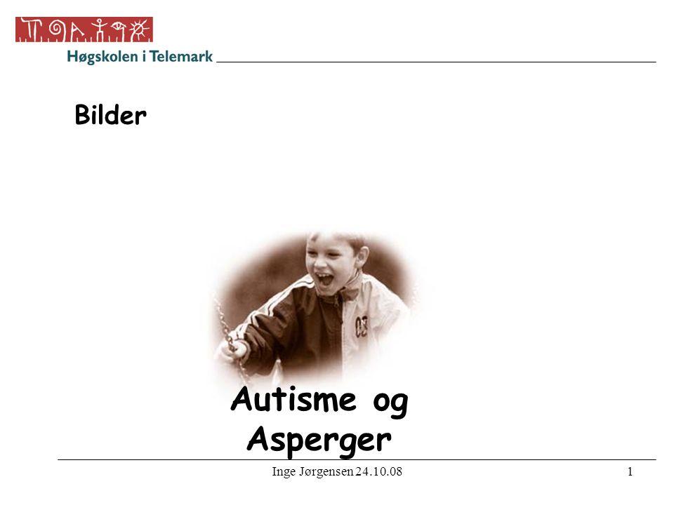 Inge Jørgensen 24.10.081 Bilder Autisme og Asperger