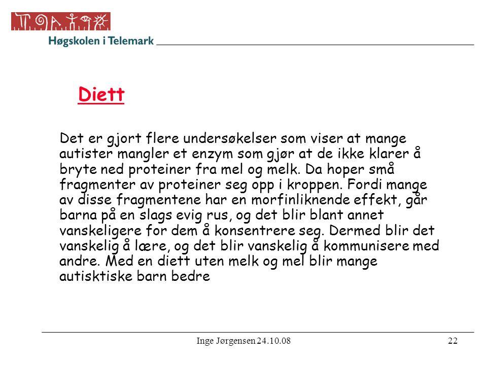 Inge Jørgensen 24.10.0822 Diett Det er gjort flere undersøkelser som viser at mange autister mangler et enzym som gjør at de ikke klarer å bryte ned proteiner fra mel og melk.