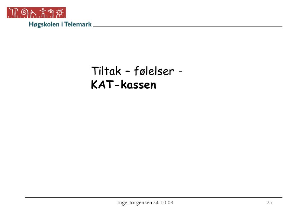 Inge Jørgensen 24.10.0828 Pedagogiske utfordringer Martinsen, Nærland, Steindal, Tetchner •Forståelse av forståelsesproblemene •Tålmodighet •Samarbeid