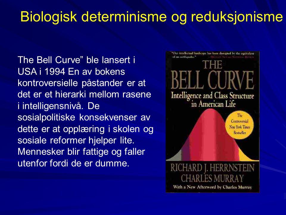 """The Bell Curve"""" ble lansert i USA i 1994 En av bokens kontroversielle påstander er at det er et hierarki mellom rasene i intelligensnivå. De sosialpol"""