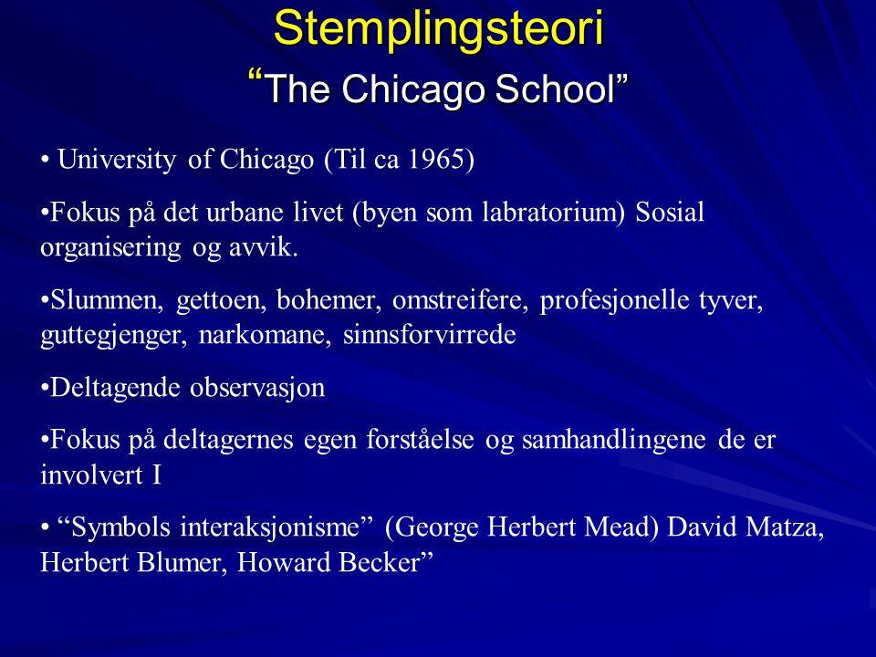 """Stemplingsteori """" The Chicago School"""" • University of Chicago (Til ca 1965) •Fokus på det urbane livet (byen som labratorium) Sosial organisering og a"""