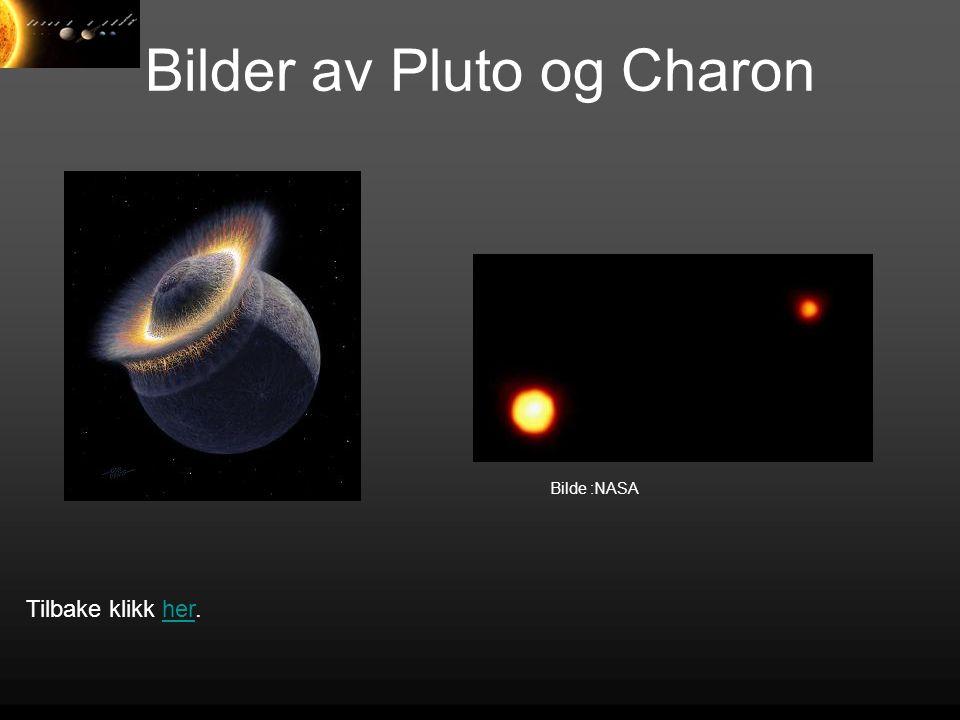 Bilder av Pluto og Charon Bilde :NASA Tilbake klikk her.her