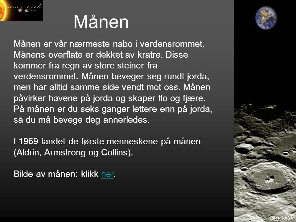 Månen Bilde: NASA Månen er vår nærmeste nabo i verdensrommet. Månens overflate er dekket av kratre. Disse kommer fra regn av store steiner fra verdens