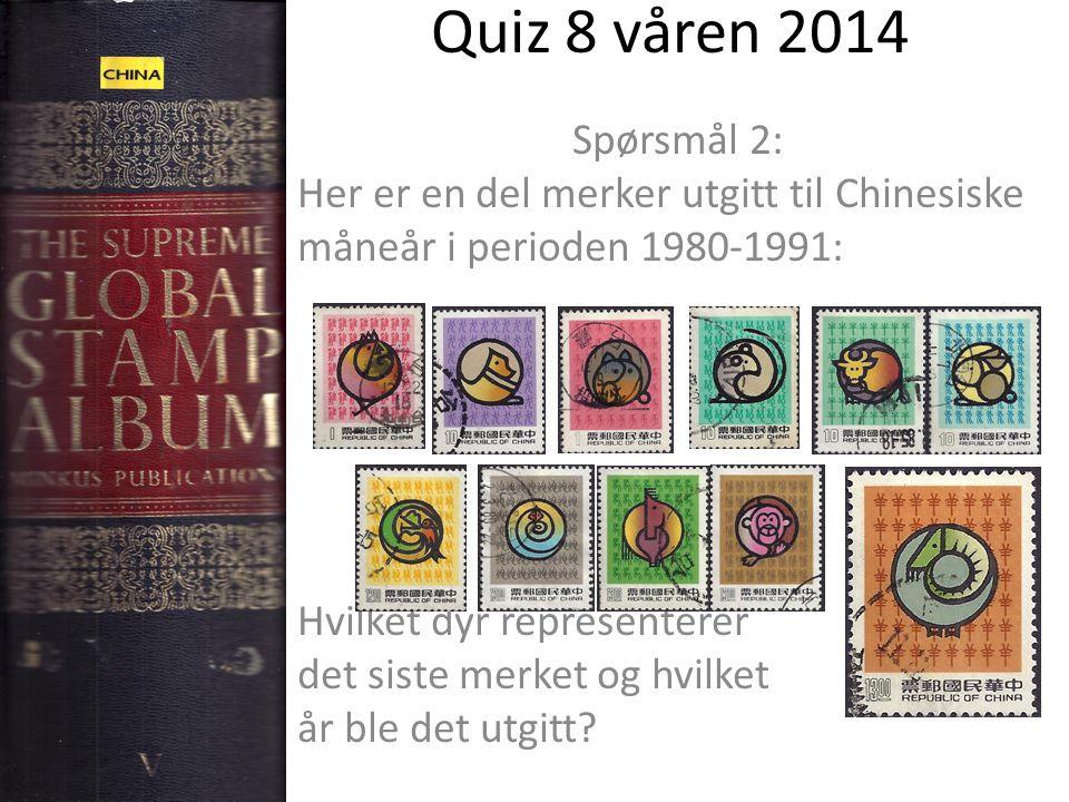 Quiz 8 våren 2014 Spørsmål 2: Her er en del merker utgitt til Chinesiske måneår i perioden 1980-1991: Hvilket dyr representerer det siste merket og hv