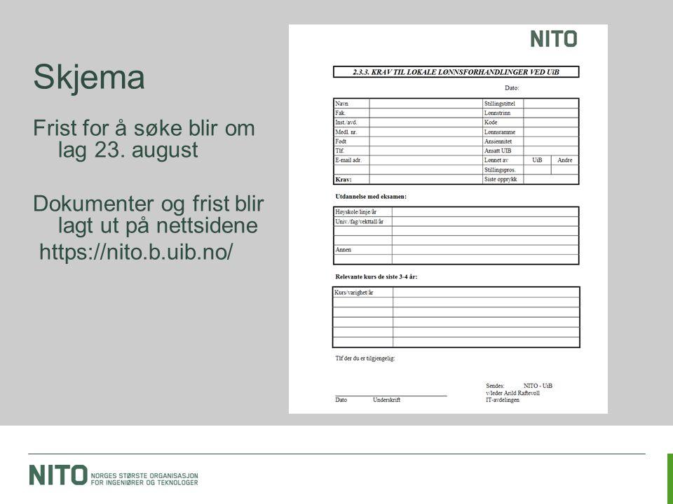 Skjema Frist for å søke blir om lag 23. august Dokumenter og frist blir lagt ut på nettsidene https://nito.b.uib.no/