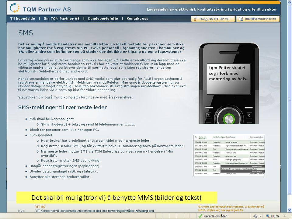 Det skal bli mulig (tror vi) å benytte MMS (bilder og tekst)