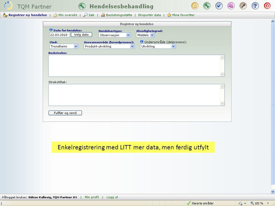 Standardregistrering med bla anonyme registreringer Det kan være mange årsaker til behovet for anonyme meldinger.