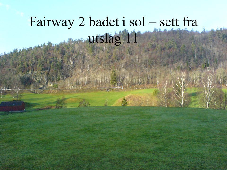 Fairway 2 badet i sol – sett fra utslag 11