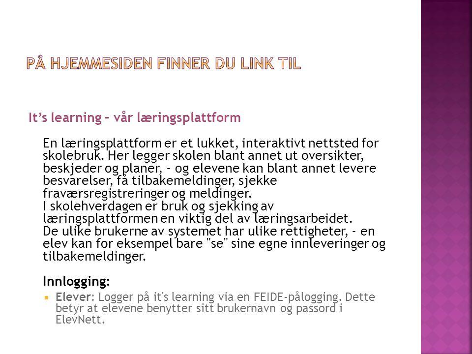 It's learning – vår læringsplattform En læringsplattform er et lukket, interaktivt nettsted for skolebruk.