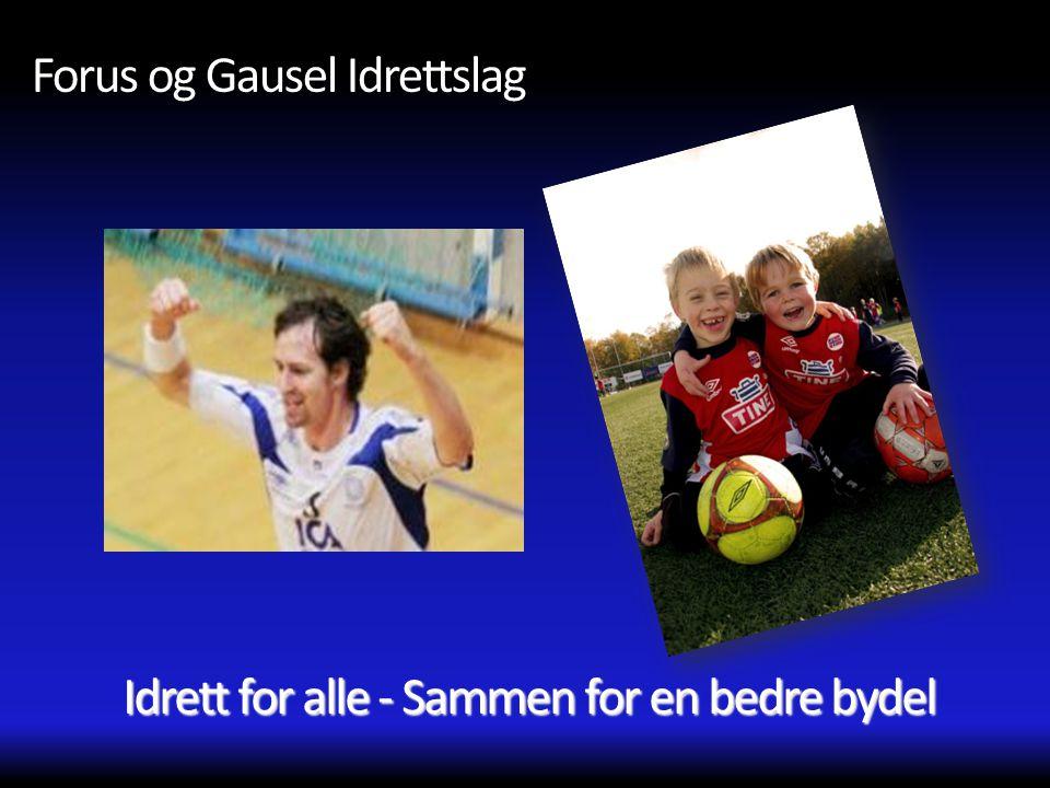 Forus og Gausel Idrettslag Idrett for alle - Sammen for en bedre bydel
