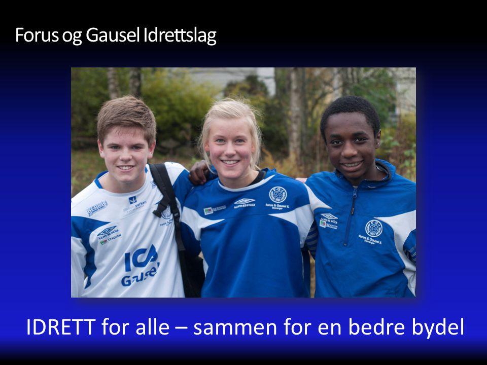 Forus og Gausel Idrettslag IDRETT for alle – sammen for en bedre bydel