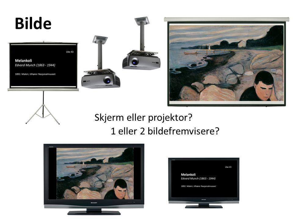 Skjerm eller projektor? 1 eller 2 bildefremvisere? Bilde