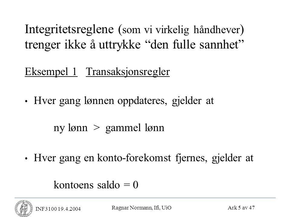 Ragnar Normann, Ifi, UiO Ark 26 av 47 INF3100 19.4.2004 Undo-logging (forts.) • Regler for undo-logging: 1) For hver skriveoperasjon write(X,v): Skriv en linje i loggen som inneholder den gamle verdien av X 2) Før X endres på disken, må alle logglinjer som gjelder X, være skrevet til disk (Strategi: Skriv først til logg, så til disk) 3) Før commit kan skrives i loggen, må alle skriveoperasjonene i transaksjonen være overført til disken • Strategi: Alt må oppdateres før commit