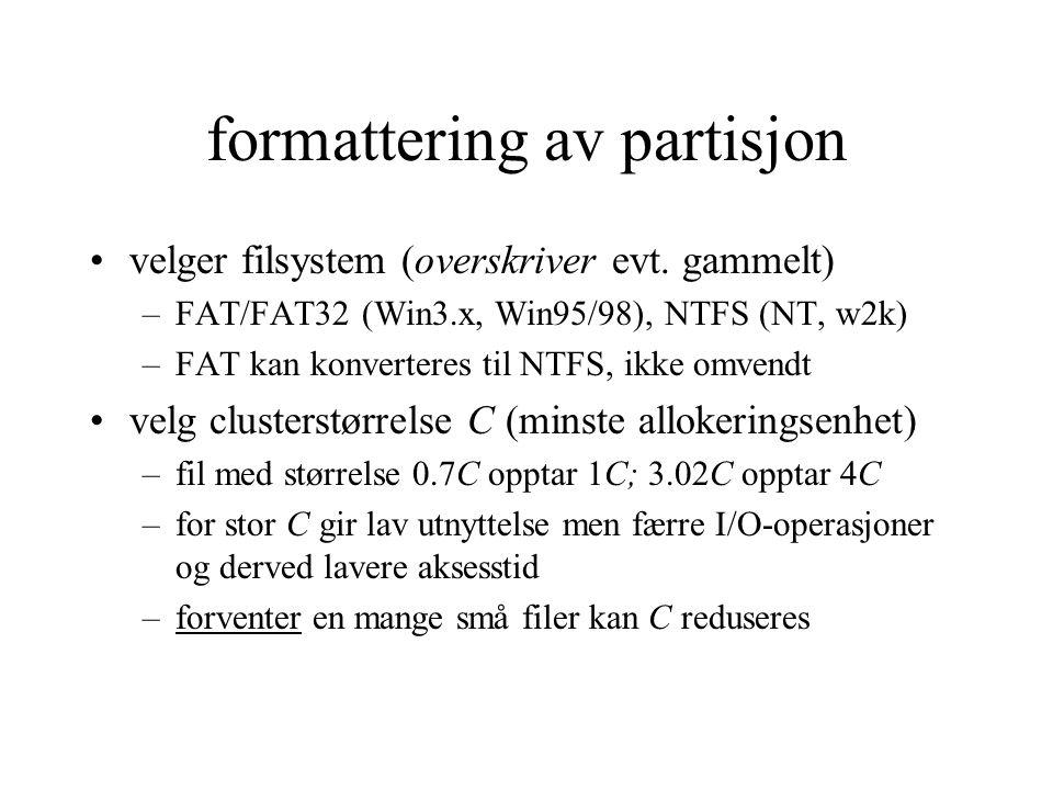 formattering av partisjon •velger filsystem (overskriver evt.