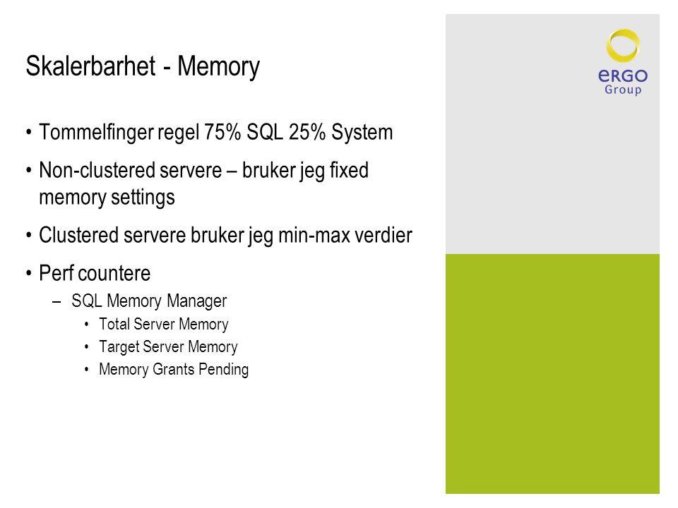 Skalerbarhet - CPU •Normalt rører jeg ikke dette MEN dersom systemet skal brukes til tunge kjøringer kan du allokere mer/mindre CPU per instans –Ved flere datavarehus –Ved tunge prosesseringsjobber DTS/SSIS •NT Fibers – har aldri konfigurert dette – fått motstridende tilbakemeldinger hvor mye faktisk dette har å si (fra HW leverandører om 64bit).