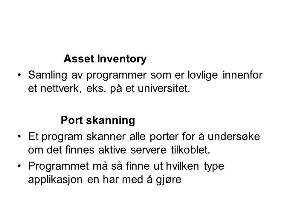 Asset Inventory •Samling av programmer som er lovlige innenfor et nettverk, eks.