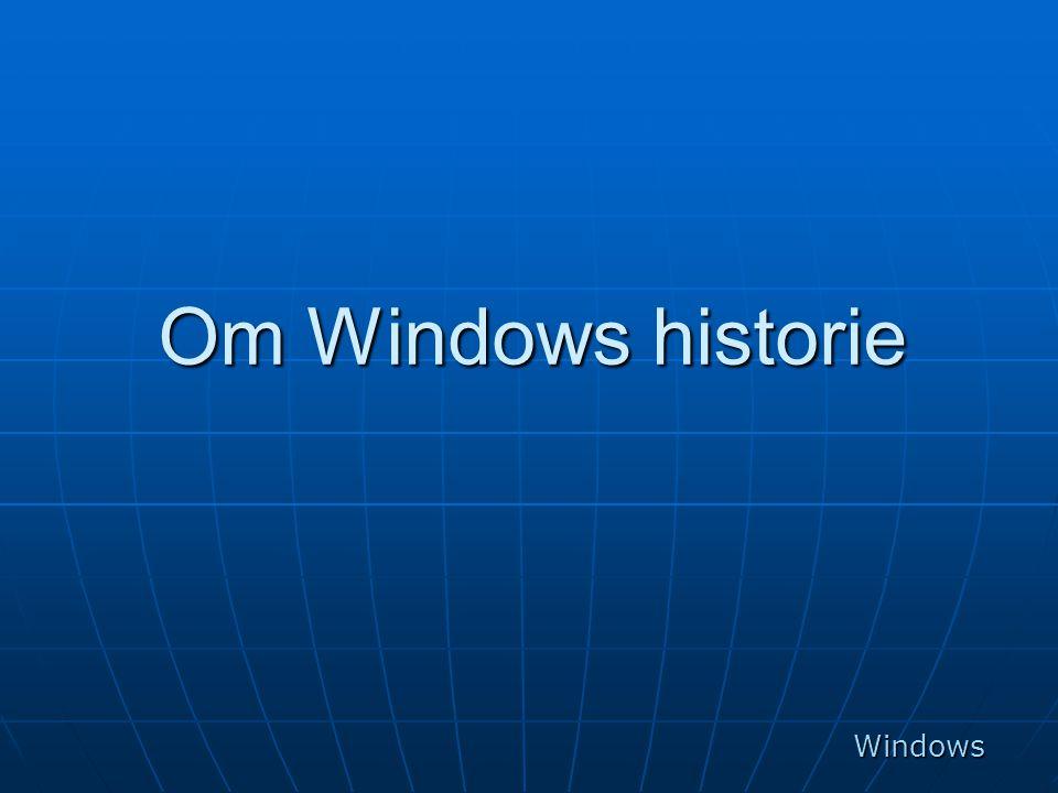 Windows 9x  Windows 95, Windows 98 og Windows Millennium var ganske like.