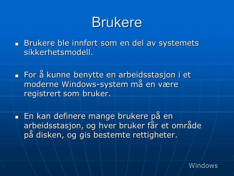 Brukere  Brukere ble innført som en del av systemets sikkerhetsmodell.  For å kunne benytte en arbeidsstasjon i et moderne Windows-system må en være